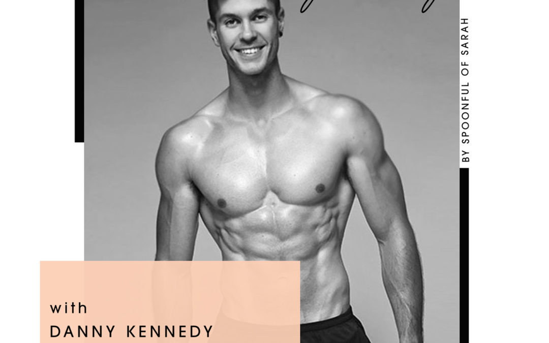 Danny Kennedy // Fitness, food and flexibility
